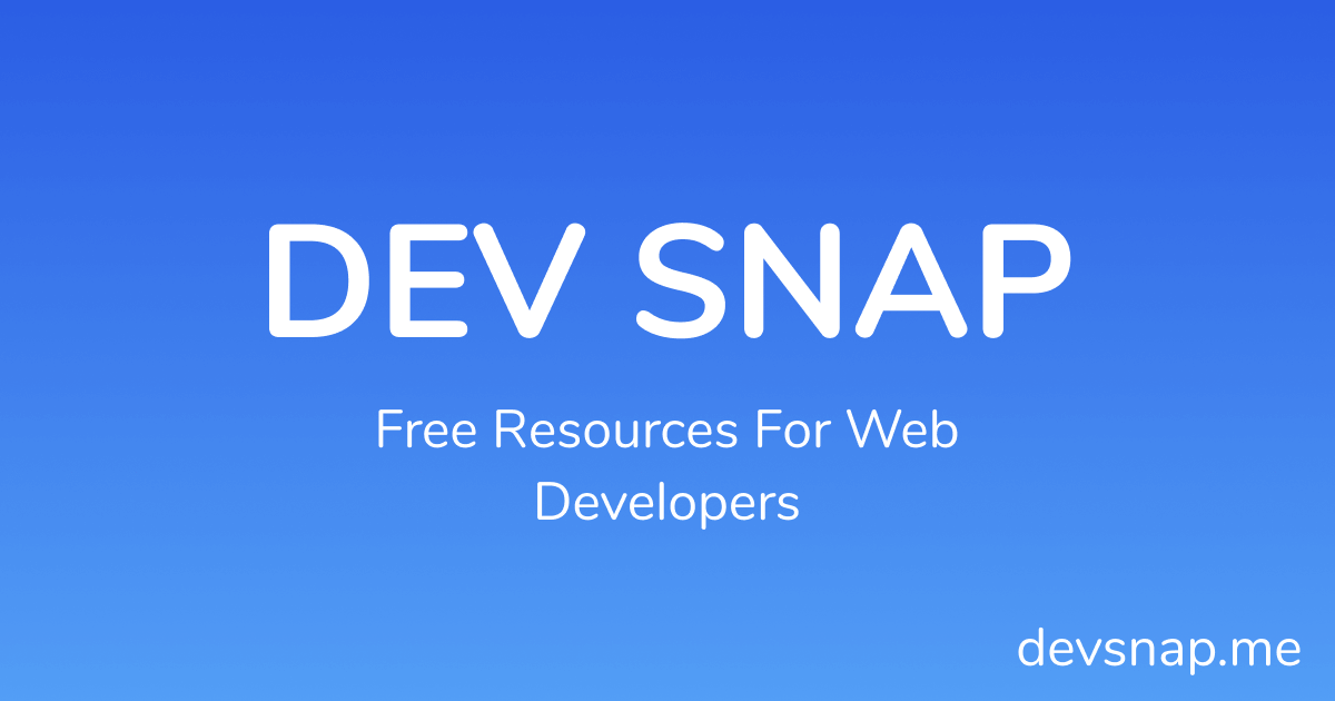 Dev Snap: Tons of Free and Open Source HTML, CSS, and JavaScript Assets for Web Devs!
